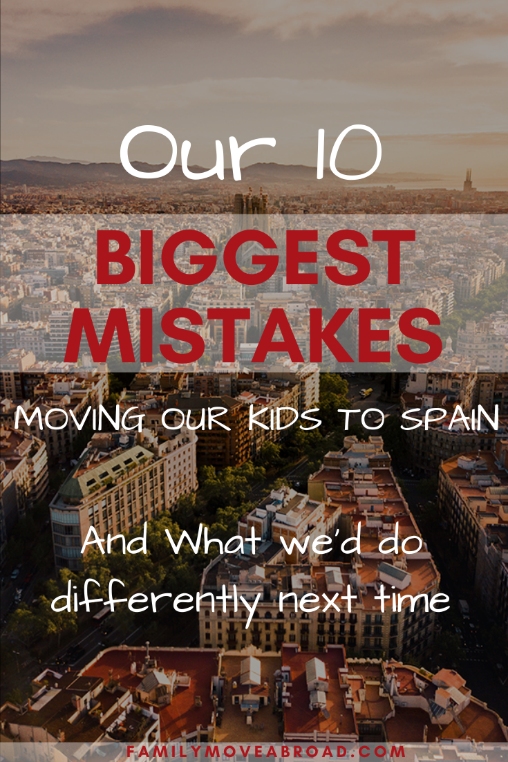 Biggest Mistakes Moving to Spain from US for a year with kids