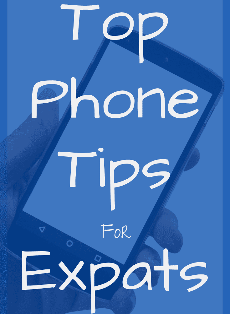 Top Phone Tips for Expats